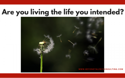 Are you living the life you intended?